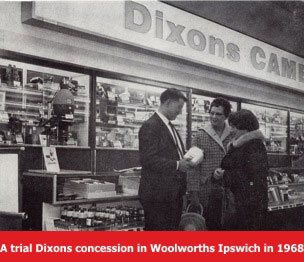 Dixons (Curry's) would probably rather not be reminded of their brief experience as a concession in the Woolworth Store at Ipswich in 1968.