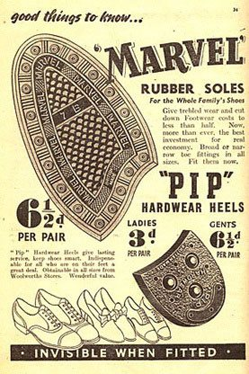 These Marvel Rubber soles were the first British Woolworths item officially advertised at a price over sixpence - 6½D a pair, allowing the Company to support the government's make do and mend policy