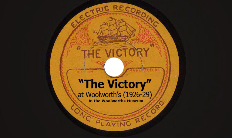 """The Victory"" Records from F. W. Woolworth & Co. Ltd. (1926-1929)"