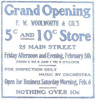 The only type of advertising endorsed by the founder Frank W. Woolworth - advertisements to promote the opening of new stores.  (With special thanks to John Compton)
